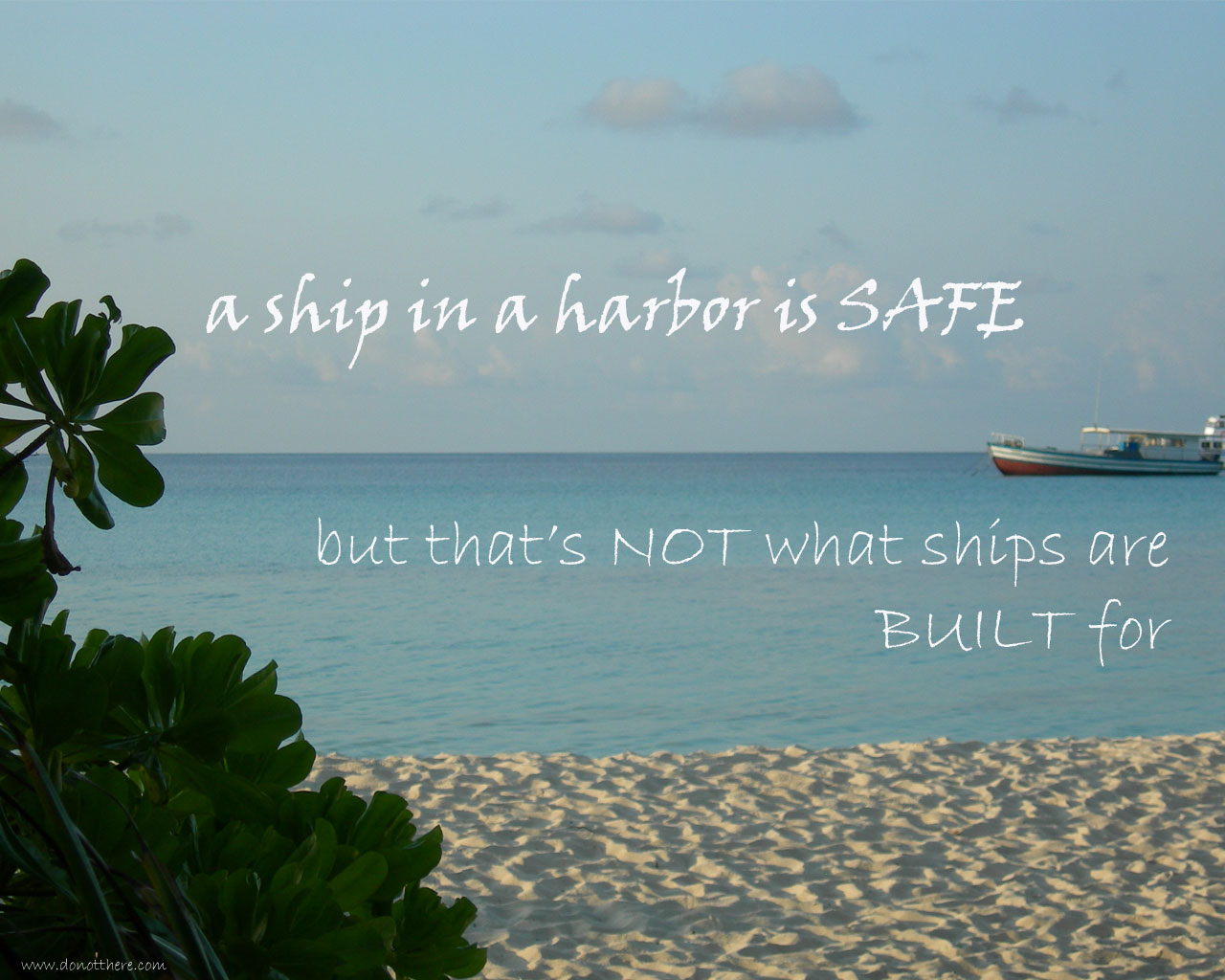 """a ship in harbor is safe """"a ship in harbor is safe, but that is not what ships are built for"""" john a shedd looking for a beautiful print to remind you not to play it safe then you are going to love this new print hang this on your wall and rememberyou were created to chase after your god-sized dream directions: select this print and buy it."""